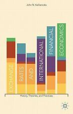 Exchange Rates and International Financial Economics : History, Theories, and...