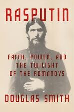 Rasputin by Douglas Smith Hardcover Book Faith Power Twilight of the Romanovs
