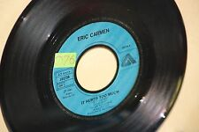 ERIC CARMEN It hurts too much vinyle 45t SANS POCHETTE ORIGINALE