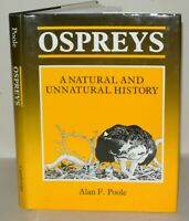 OSPREYS: A NATURAL AND UNNATURAL HISTORY By Alan F. Poole - 1989 1st edition
