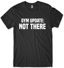 Gym Update: Not There Mens Funny Unisex T-Shirt