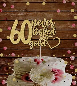 60TH NEVER LOOKED SO GOOD  GLITTER CAKE TOPPER BIRTHDAY PARTY 50th, 60TH