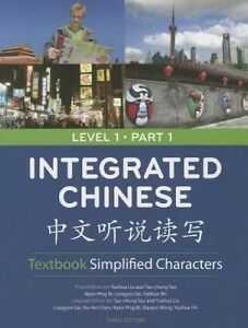 Integrated Chinese Level 1 Part 1 Textbook (Simplified) by Yuehua Liu...