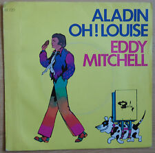 VINYL 45 TOURS EDDY MITCHELL ALADIN OH! LOUISE