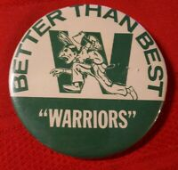 "OLD ♢ BETTER THAN BEST ""WARRIORS"" PIN ♢ 3.5"" DIAMETER"
