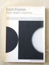 DOGMI,GREGARI E RIVOLUZIONARI - COD.L2467 - ERICH FROMM - COMUNITA' 1973 - LIBRO