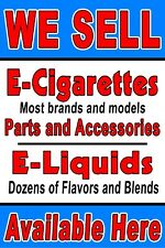We Sell E - Cigarettes Liquids  Available Here 24x36 advertising poster sign