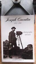 ART - PHOTOGRAPHIE - ARRAS / JOSEPH QUENTIN 1857-1946 PHOTOGRAPHE ARTESIEN