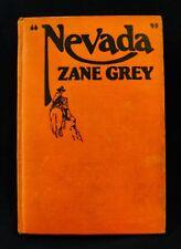 ZANE GREY: NEVADA-Grosset & Dunlap-1928 True 1st US Edition (Ex)