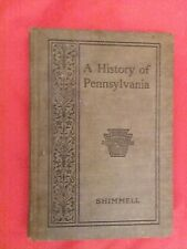 A HISTORY OF PENNSYLVANIA by LS SHIMMELL 1900 Antique book mb4 RARE