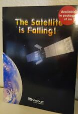 THE SATELLITE IS FALLING ! Above-Level READER 6TH GRADE 6 SCIENCE HARCOURT NEW