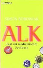 Alk: Fast ein medizinisches Sachbuch von Simon Borowiak   Buch   Zustand gut
