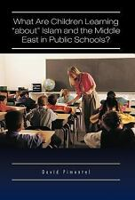 What Are Children Learning about Islam and the Middle East in Public Schools?...