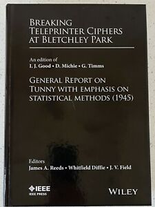 Breaking Teleprinter Ciphers at Bletchley Park Edition of I.J. Good, D. Michie