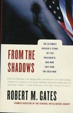 From the Shadows: The Ultimate Insider's Story of Five Presidents and How They