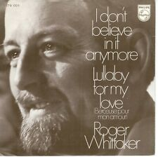 7inch  ROGER WHITTAKER i don't believe in if anymore HOLLAND NEAR MINT   (S0844)