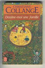 "Christiane Collange : Dessine-moi une famille "" Editions Le Livre de Poche """