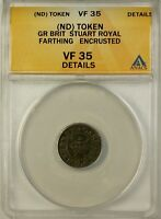 Great Britain Stuart Royal Farthing Token No Date ANACS Details VF-35 Encrusted