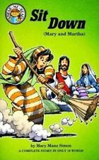 Sit Down: Luke 10 : 38-42 (Mary and Martha) by Mary Manz Simon