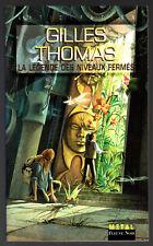 ANTICIPATION n°1764 ¤ GILLES THOMAS ¤ LA LEGENDE DES NIVEAUX FERMES  fleuve noir