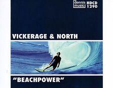 CD VICKERAGE & NORTH beachpower DENNIS MUSIC  1999 EX