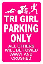 Triathlete Girl Parking Metal Sign Triathlon woman tri