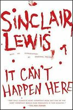 It Can't Happen Here: By Sinclair Lewis
