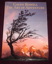 SIGNED GALEN ROWELL The Art of Adventure HCDJ 1st/1st w/ full number line 1989
