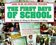 The First Days of School : How to Be an Effective Teacher by Rosemary T. Wong a…