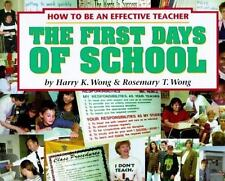 The First Days of School : How to Be an Effective Teacher by Rosemary T. Wong...