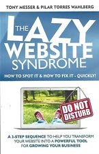The Lazy Website Syndrome by Tony Messer and Pilar Torres Wahlberg : New