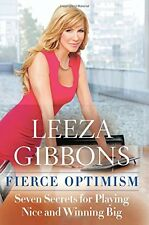 Fierce Optimism: Seven Secrets for Playing Nice an