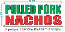 PULLED PORK NACHOS Banner Sign 100% All Weather New LARGER Size! Wholesale Price