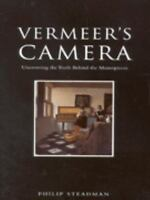 Vermeer's Camera: Uncovering the Truth Behind the Masterpieces by Steadman, Phi