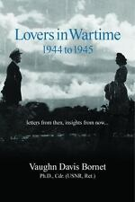 Lovers in Wartime 1944 To 1945 : Letters from Then, Insights from Now......