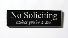 No Soliciting Unless You're a Kid - quality wood door sign with hanger on back