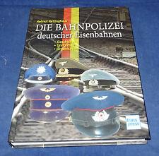 Die Bahnpolizei deutscher Eisenbahnen Geschichte / Uniformen / Organisation