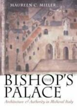 Conjunctions of Religion and Power in the Medieval Past: The Bishop's Palace...