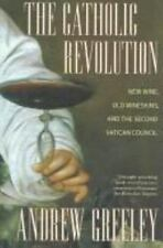 The Catholic Revolution: New  Wine, Old Wineskins, and the Second-ExLibrary