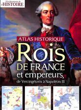A la découverte de l'Histoire - Atlas historique Rois de France et empereurs