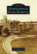 Northampton State Hospital by J. Michael Moore and Anna Schuleit Haber (2014,...