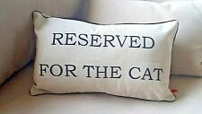 Thick  Linen cushion cover ''reserved for the cat ''  :-)     zip  pipping NEW