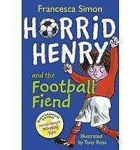 Horrid Henry and the Football Fiend: Book 14 by Francesca Simon (Paperback,...