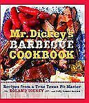 Dickey's Barbecue Cookbook : Recipes from a True Texas Pit Master by Roland...