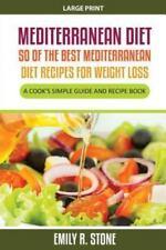 Mediterranean Diet : 50 of the Best Mediterranean Diet Recipes for Weight...