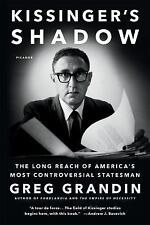Kissinger's Shadow : The Long Reach of America's Most Controversial Statesman...