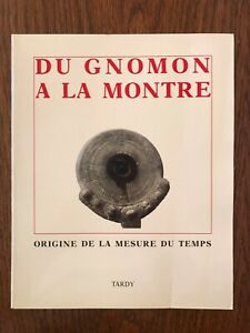 Du Gnomon à la montre : Origine de la mesure du temps - Tardy