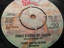 """CHARO & THE SALSOUL ORCHESTRA * DANCE A LITTLE BIT CLOSER * 7"""" SINGLE VERY GOOD"""