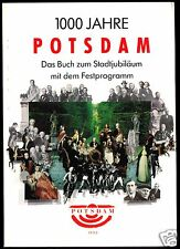 1000 Jahre Potsdam - Das Buch zum Stadtjubiläum mit Festprogramm, 1992