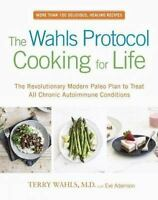 THE WAHLS PROTOCOL COOKING FOR LIFE - WAHLS, TERRY / ADAMSON (0399184775)